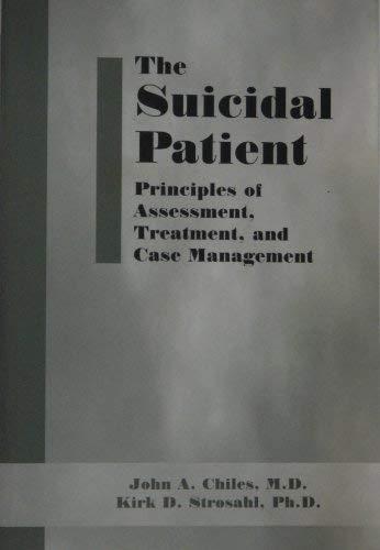 9781585620395: The Suicidal Patient : Principles of Assessment, Teatment, and Case Management
