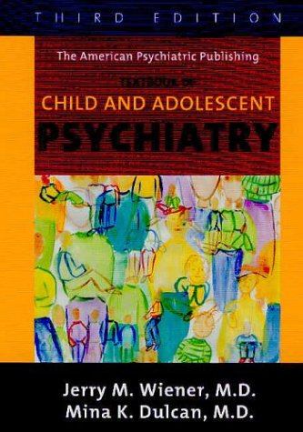 9781585620579: The American Psychiatric Publishing Textbook Of Child And Adolescent Psychiatry (Textbook of Child & Adolescent Psychiatry ( Wiener))
