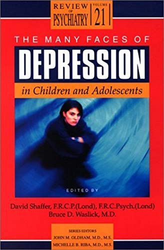 The Many Faces of Depression in Children and Adolescents (Review of Psychiatry) (1585620718) by David Shaffer; Bruce D. Waslick