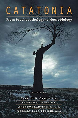 9781585620852: Catatonia: From Psychopathology to Neurobiology