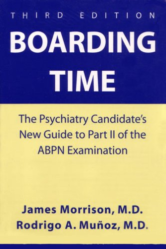 9781585620890: Boarding Time: The Psychiatry Candidate's New Guide to Part II of the Abpn Examination
