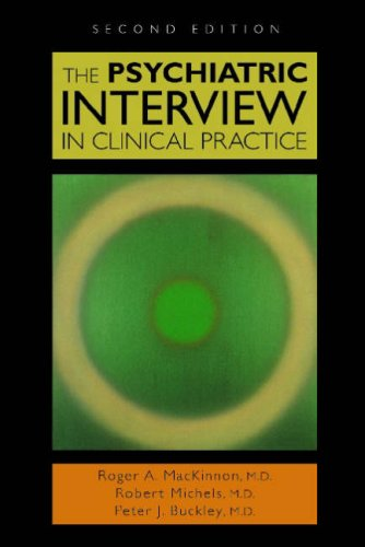 9781585620906: The Psychiatric Interview in Clinical Practice, Second Edition