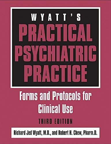 9781585621095: Wyatt's Practical Psychiatric Practice: Forms and Protocols for Clinical Use