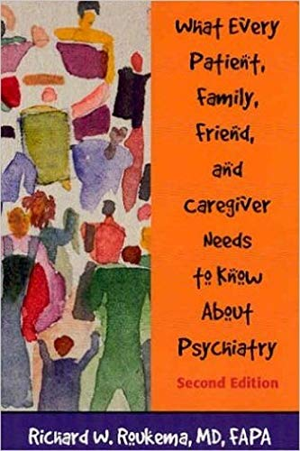 9781585621101: What Every Patient, Family, Friend, and Caregiver Needs to Know About Psychiatry