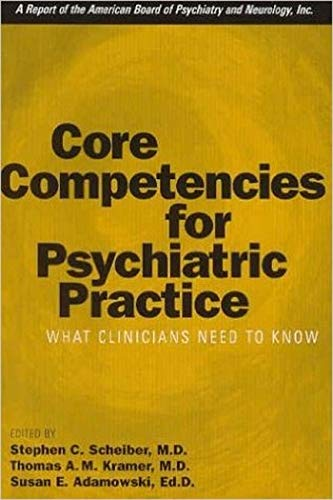 9781585621125: Core Competencies for Psychiatric Practice: What Clinicians Need to Know (A Report of the American Board of Psychiatry and Neurology)
