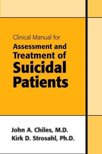 Clinical Manual For Assessment And Treatment Of Suicidal Patients 9781585621408 By John A