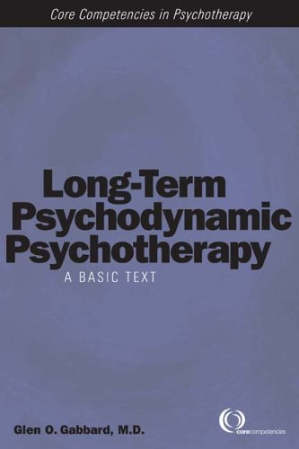 9781585621446: Long-Term Psychodynamic Psychotherapy: A Basic Text (Core Competencies in Psychotherapy)