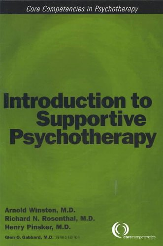 9781585621477: Introduction to Supportive Psychotherapy (Core Competencies in Psychotherapy) (Core Competency in Psychotherapy)