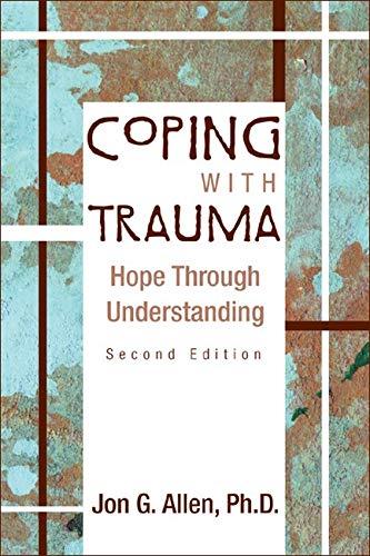 9781585621699: Coping With Trauma: Hope Through Understanding