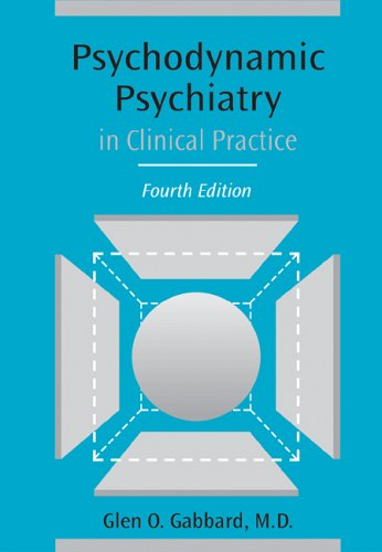 Psychodynamic Psychiatry in Clinical Practice (4th Edition): Gabbard, Glen O.;