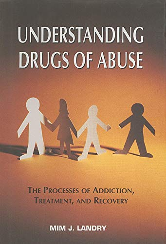 9781585621934: Understanding Drugs of Abuse: The Processes of Addiction, Treatment, And Recovery
