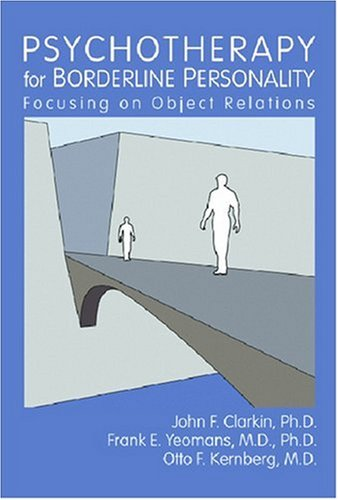 9781585622108: Psychotherapy for Borderline Personality: Focusing on Object Relations