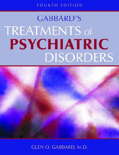 9781585622160: Gabbard's Treatments of Psychiatric Disorders, Fourth Edition