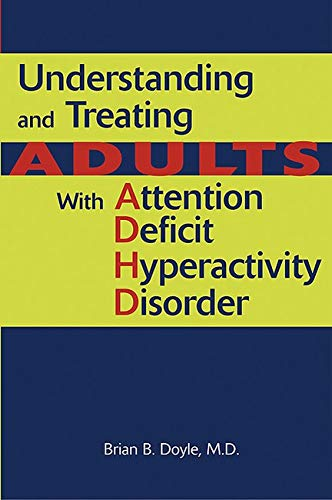 9781585622214: Understanding and Treating Adults with Attention Deficit Hyperactivity Disorder
