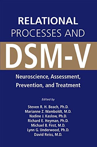 9781585622382: Relational Processes and DSM-V: Neuroscience, Assessment, Prevention, and Treatment