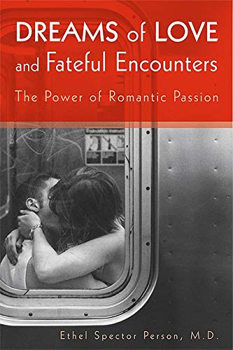 9781585622405: Dreams of Love and Fateful Encounters: The Power of Romantic Passion