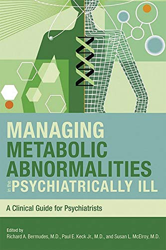 Managing Metabolic Abnormalities in the Psychiatrically Ill: Paul E. Keck