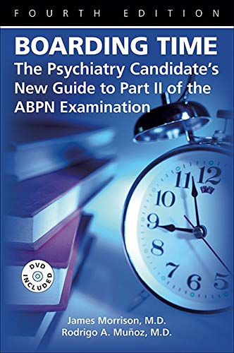 9781585622481: Boarding Time: The Psychiatry Candidate's New Guide to Part II of the Abpn Examination