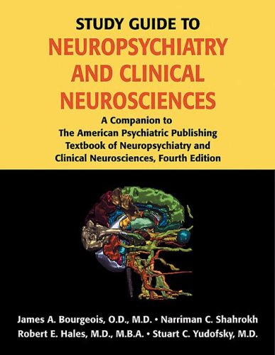 9781585622597: Study Guide to Neuropsychiatry: A Companion to the American Psychiatric Publishing Textbook of Neuropsychiatry And Clinical Neurosciences