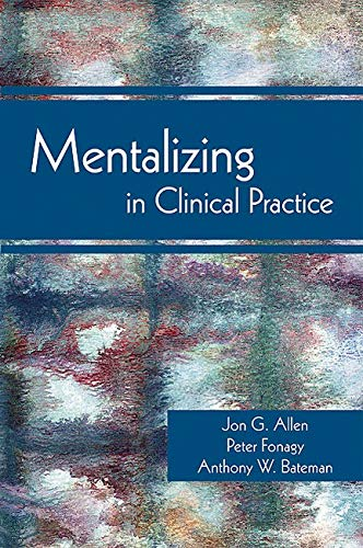 9781585623068: Mentalizing in Clinical Practice