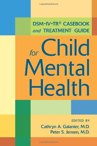9781585623105: DSM-IV-TR Casebook and Treatment Guide for Child Mental Health
