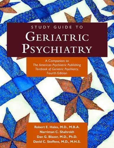 9781585623525: Geriatric Psychiatry: A Companion to the American Pyschiatric Publishing Textbook of Geriatric Psychiatry, Fourth Edition