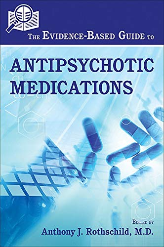 9781585623662: The Evidence-based Guide to Antipsychotic Medications