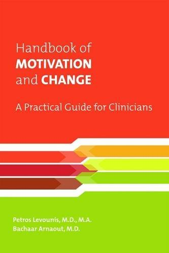Handbook of Motivation and Change: A Practical: Petros Levounis; Bachaar