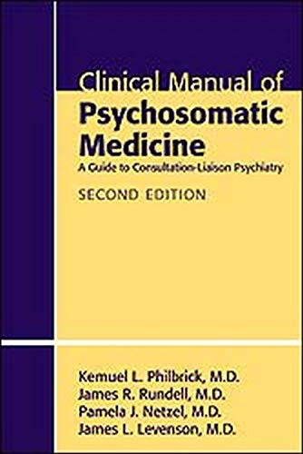 9781585623938: Clinical Manual of Psychosomatic Medicine: A Guide to Consultation-liaison Psychiatry