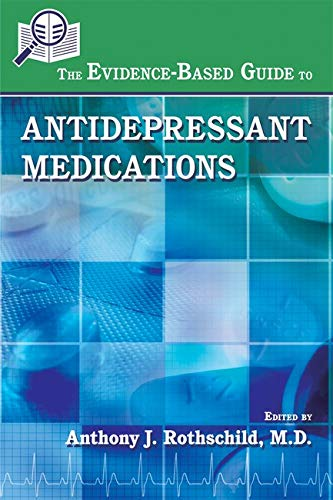 9781585624058: The Evidence-Based Guide to Antidepressant Medications