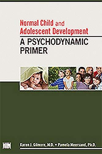 9781585624362: Normal Child and Adolescent Development: A Psychodynamic Primer