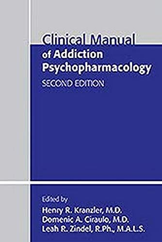 9781585624409: Clinical Manual of Addiction Psychopharmacology, Second Edition