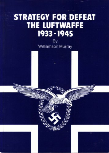 9781585660100: STRATEGY FOR DEFEAT The Luftwaffe 1933-1945 [Paperback] by Murray, Williamson...