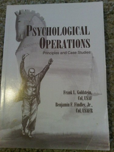 Psychological Operations: Principles and Case Studies: Frank L. &