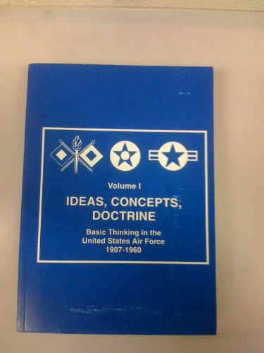 Ideas, Concepts, Doctrine : Basic Thinking in: Futrell, Robert Frank