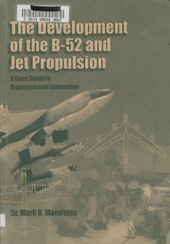 The Development of the B-52 and Jet: Mandeles, Dr. Mark