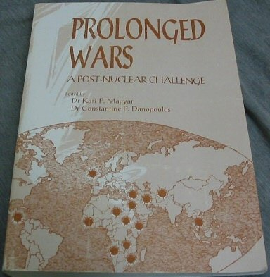 9781585660568: Prolonged Wars: A Post-Nuclear Challenge