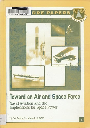 Toward an air and space force: Naval: Jelonek, Mark P