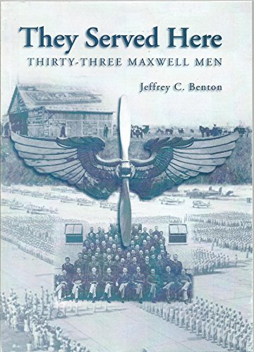 9781585660742: They Served Here: Thirty-three Maxwell Men