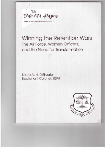 9781585661206: Winning the retention wars: The Air Force, women officers, and the need for transformation (Fairchild paper)