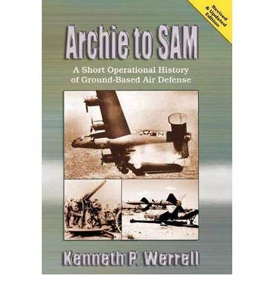 9781585661367: Archie to Sam: A Short Operational History of Ground-Based Air Defense