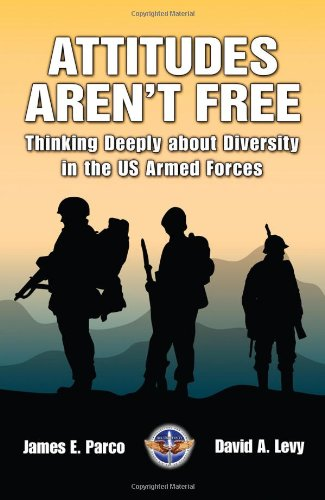 9781585662043: Attitudes Aren't Free: Thinking Deeply About Diversity in the Us Armed Forces