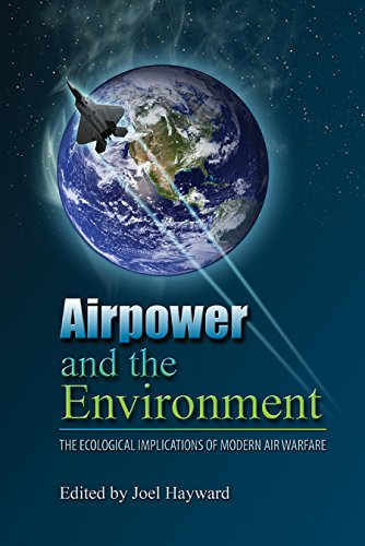 Airpower and the Environment: The Ecological Implications of Modern Air Warfare: Air University ...