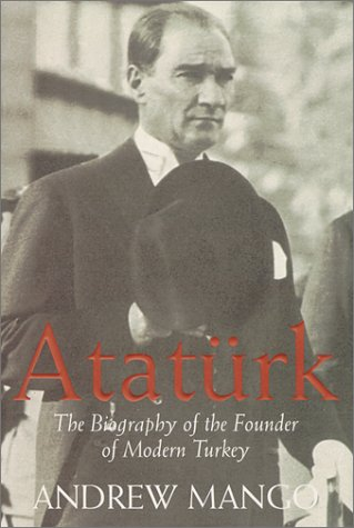 9781585670116: Ataturk: The Biography of the Founder of Modern Turkey