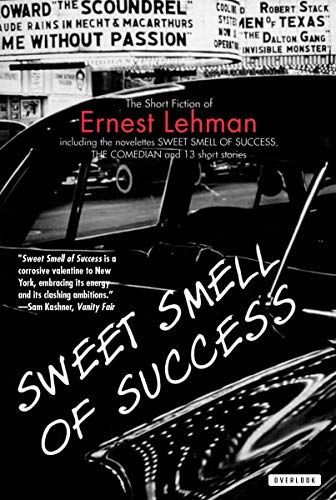 9781585670475: Sweet Smell Of Success: The Short Fiction of Ernest Lehman