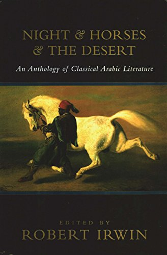 9781585670642: Night and Horses and the Desert: An Anthology of Classical Arabic Literature