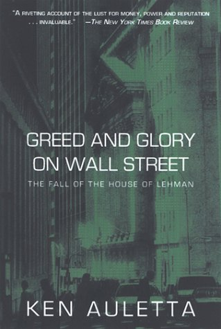 Greed and Glory on Wall Street: The Fall of the House of Lehman: Auletta, Ken