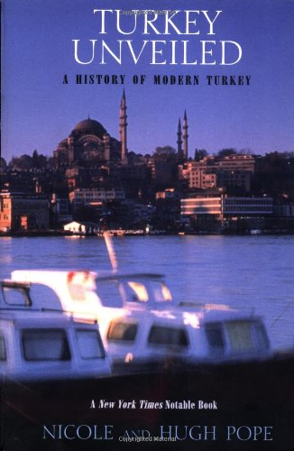 9781585670963: Turkey Unveiled: A History of Modern Turkey