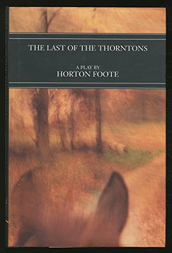 9781585671038: Last of the Thorntons : A Play