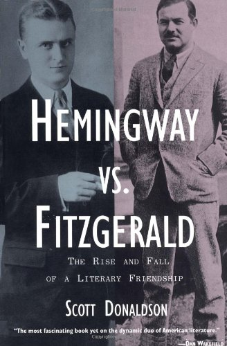 Hemingway vs. Fitzgerald: The Rise and Fall of a Literary Friendship